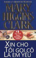 Xin Cho Tôi Gọi Cô Là Em Yêu - Mary Higgins Clark