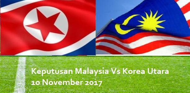 siaran langsung Malaysia Vs Korea Utara 10 November 2017