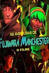 As Aventuras de Fujiwara Manchester - O Filme - Nacional