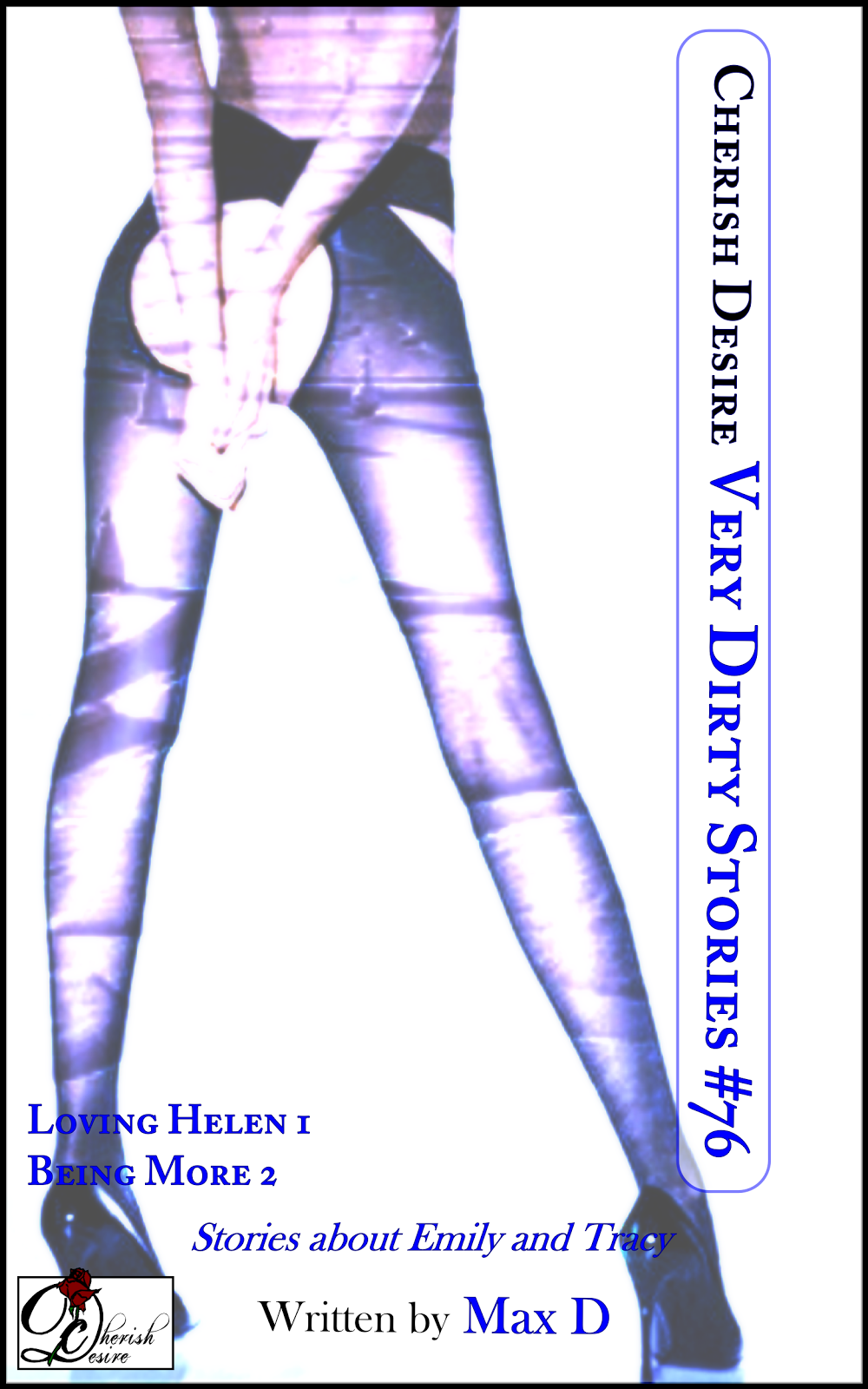 Cherish Desire: Very Dirty Stories #76, Max D, erotica