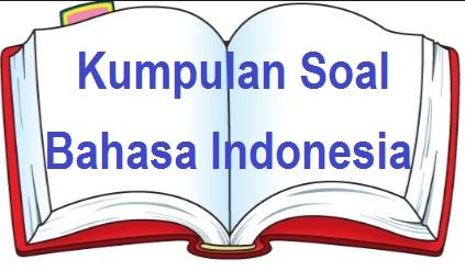 Kumpulan Soal UTS Bahasa Indonesia Kelas 6 Semester 1