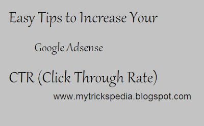 How to Increase Your Google Adsense CTR (Click Through Rate)-easy tips