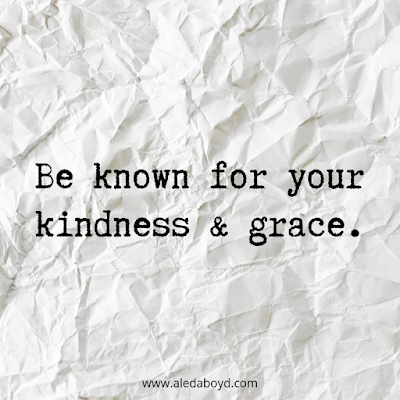 Being kind and graceful | Aleda Boyd