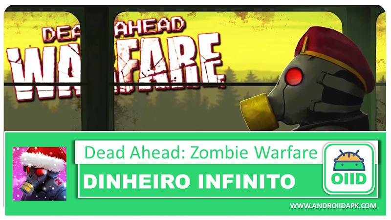 Dead Ahead: Zombie Warfare v2.7.4 – APK MOD HACK – Dinheiro Infinito