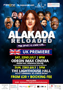 Sat/22 & Sun/23/July London Premiere of ToyinAbraham's ALAKADA RELOADED @ OdeonCinema & Lighthouse