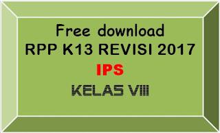 File Pendidikan FREE DOWNLOAD RPP IPS  KELAS VIII SMP/MTs K-13 REVISI 2017 LENGKAP