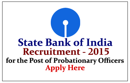 State Bank of India Recruitment 2015 for PO