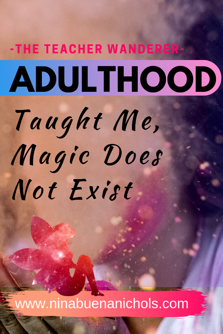 #ThingsIlearnedasanadult #teacherwanderer #expatlife #ninabuenanichols #whatadulthoodtaughtme