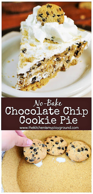 No-Bake Chocolate Chip Cookie Pie ~ Four simple ingredients come together to make this delicious no-bake pie. You won't believe how easy {and tasty!} it is! #nobakepie #nobakedesserts #chocolatechipcookies #chocolatechipcookiepie #pielove #piday #thekitchenismyplayground  www.thekitchenismyplayground.com