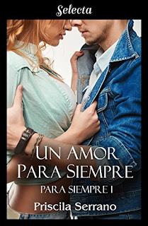 Un amor para siempre (Para siempre 1)- Priscila Serrano