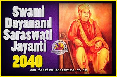 2040 Swami Dayanand Saraswati Jayanti Date & Time, 2040 Swami Dayanand Saraswati Jayanti Calendar
