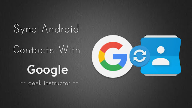 Sync Android Contacts with Google