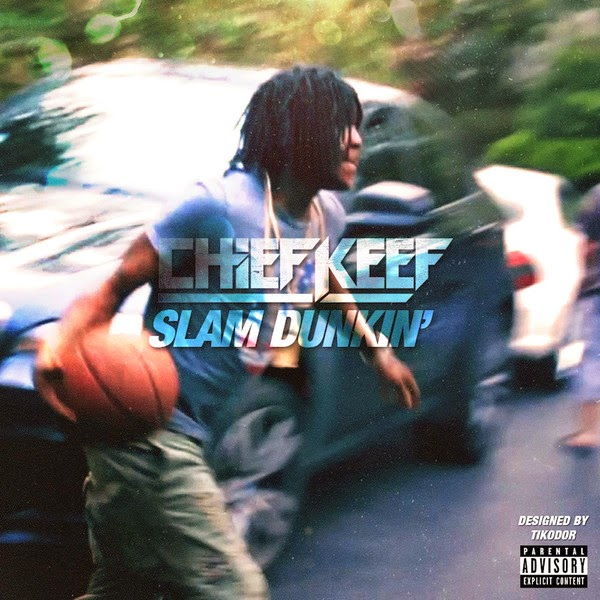 Chief Keef - Slam Dunkin - Single  Cover