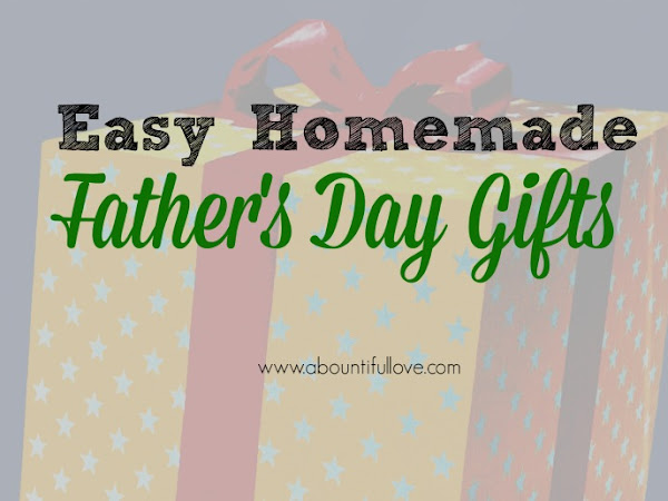 Homemade Gifts for Fathers Day