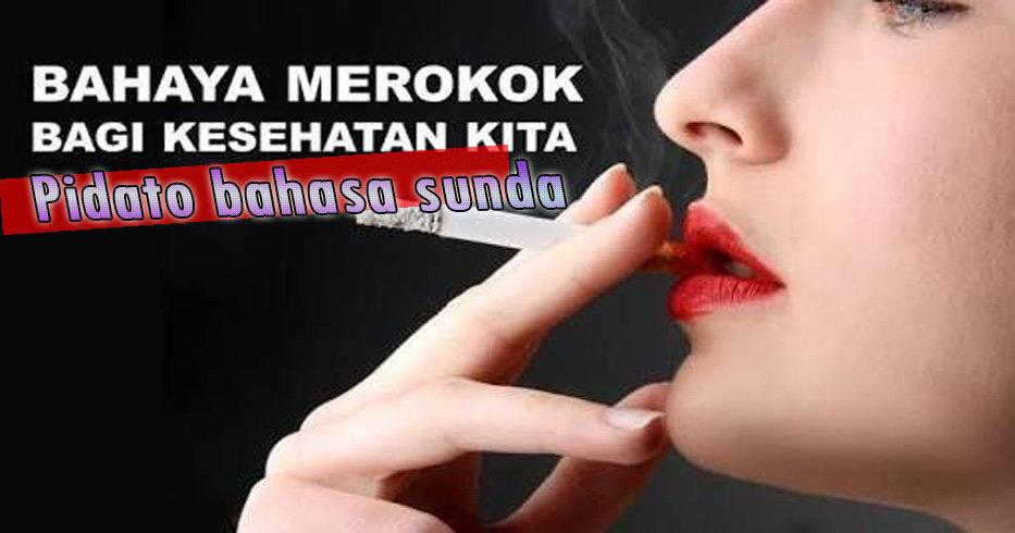 Contoh Pidato Atau Biantara Bahasa Sunda Tentang Bahaya Rokok singkat padat dan jelas.