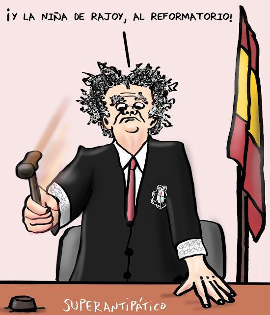 ¡Y la niña de Rajoy, al reformatorio!