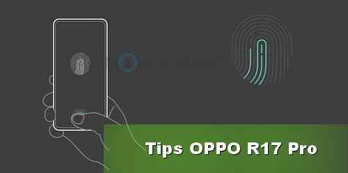 Tips trik OPPO R17 Pro