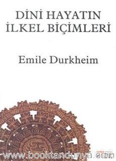 Emile Durkheim - Dini Hayatın İlkel Biçimleri