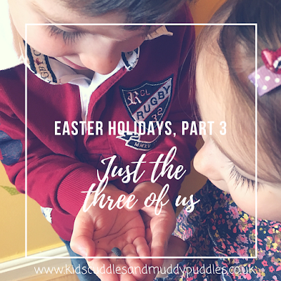 Easter holidays, part 3: Just the three of us!