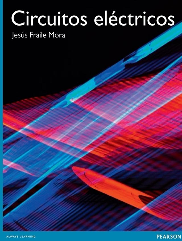 Circuitos Eléctricos – Jesús Fraile Mora