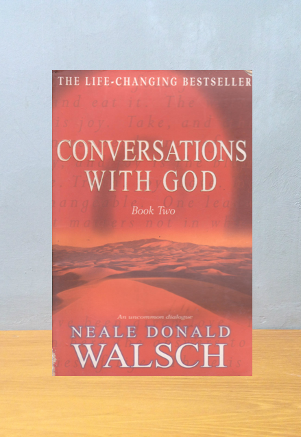 CONVERSATIONS WITH GOD BOOK TWO,  Neale Donald Walsch