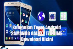 Kumpulan Tema Android SAMSUNG GALAXY J7 PRIME Download Disini