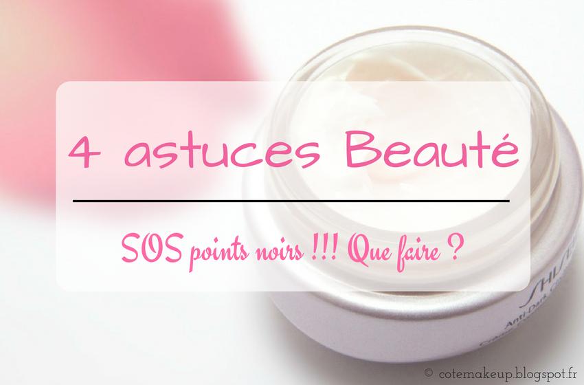 astuces beauté contre les points noirs http://cotemakeup.blogspot.fr