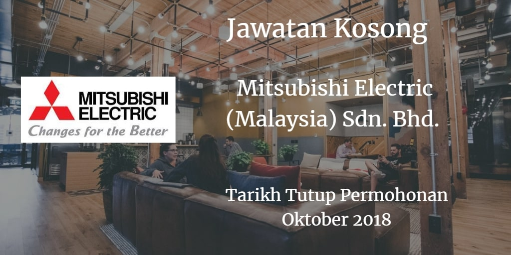 Jawatan Kosong Mitsubishi Electric (Malaysia) Sdn.Bhd.Oktober 2018