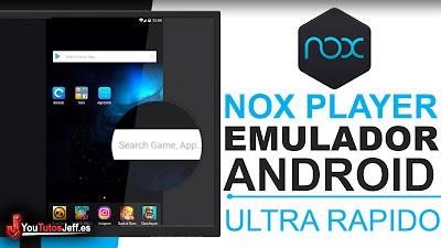 Descargar Nox Player Ultima Version 2019 Full Español - Emulador Android