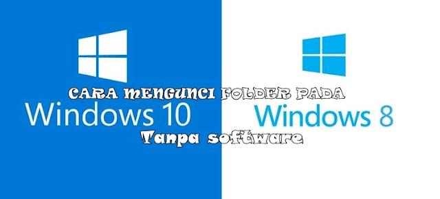 Cara Mengunci Folder pada Windows 8 / 8.1 dan 10