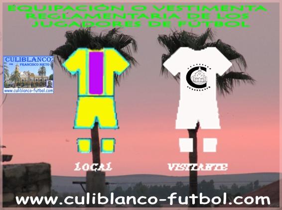 f311f73a74de1 Equipación o vestimenta reglamentaria de los jugadores de fútbol
