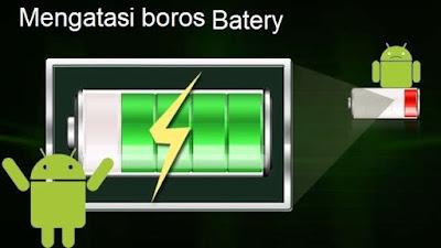 cara mengatas iandroid boros batery