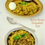 Mutton Biryani - Thalapakatti Style Recipe | Dindigul Thalapakatti Style Mutton Biryani | My 250th Post