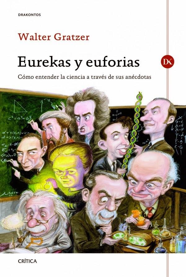 Eurekas y Euforias – Walter Gratzer