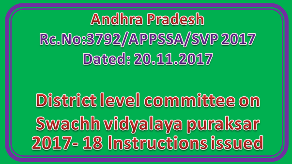 Rc No 3792 || District level committee on Swachh vidyalaya puraksar 2017- 18 - lnstructions issued