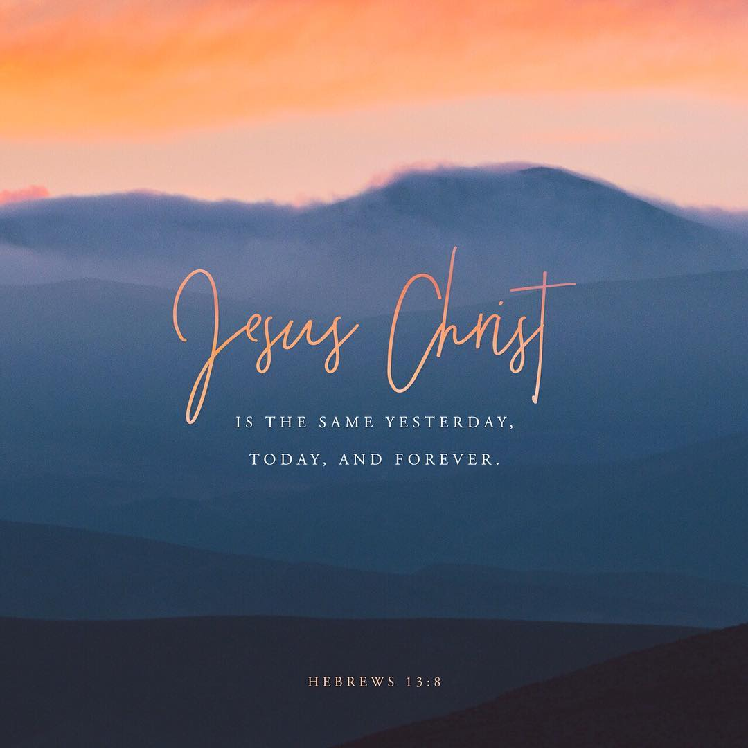 Jesus Christ is the same yesterday, today, and forever | Daily Bible