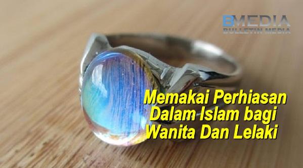 Memakai Perhiasan Dalam Islam bagi Wanita dan Lelaki