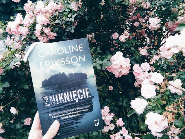""",,ZNIKNIĘCIE"""" Caroline Eriksson"""