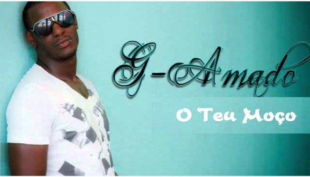 Download Mp3:G-Amado - O Teu Moço