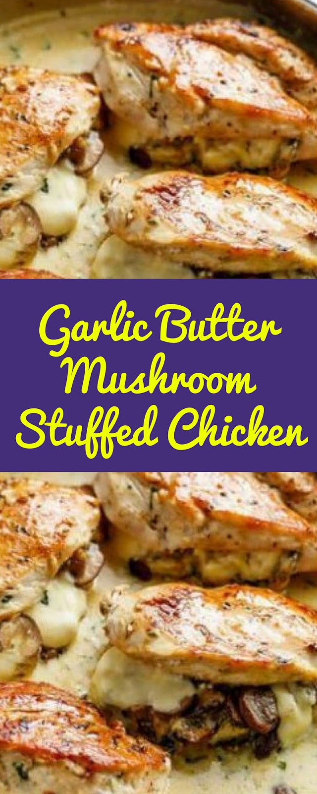 Garlic Butter Mushroom Stuffed Chicken