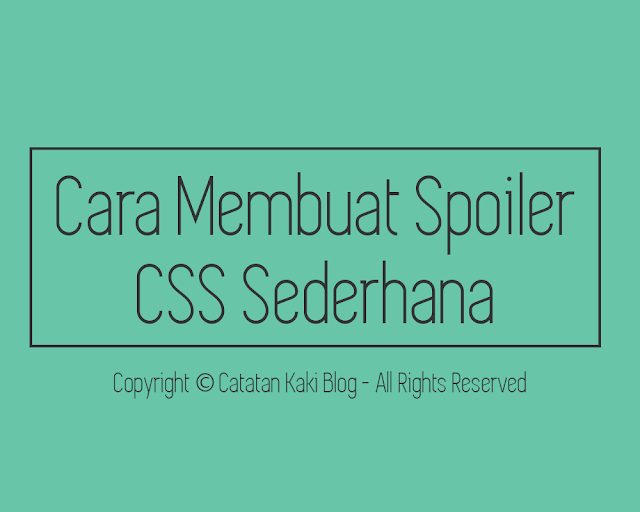 Cara Membuat Spoiler CSS Sederhana