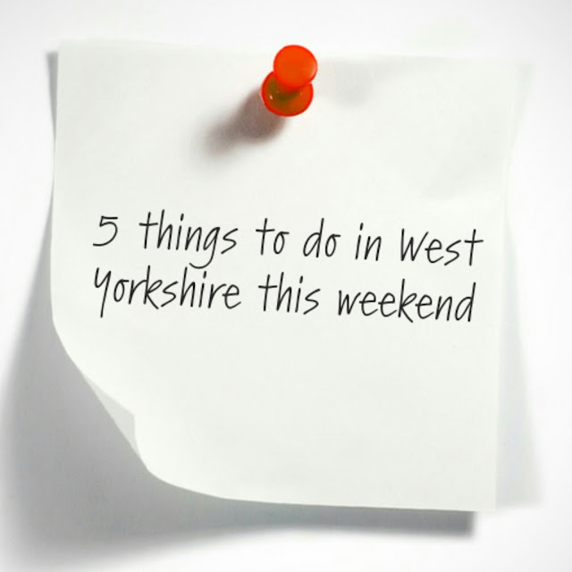 5 things to do in West Yorkshire this weekemd