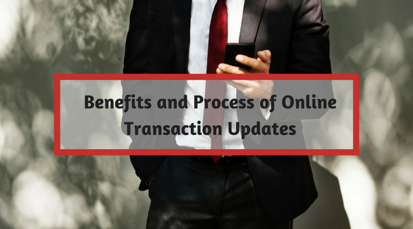 Benefits and Process of Online Transaction Updates