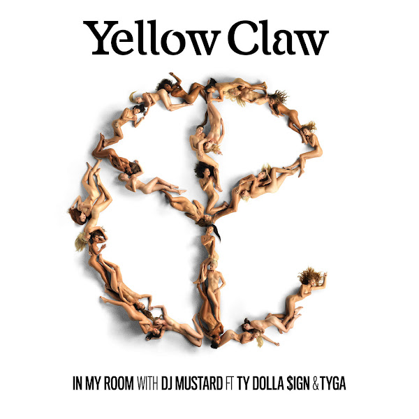 Yellow Claw & DJ Mustard - In My Room (feat. Ty Dolla $ign & Tyga) - Single Cover
