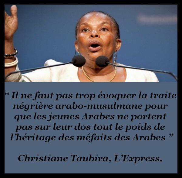 Christiane Taubira a d'ailleurs clairement expliqué sa démarche en déclarant qu'il ne fallait pas évoquer la traite négrière arabo-musulmane afin que les « jeunes Arabes (…) ne portent pas sur leur dos tout le poids de l'héritage des méfaits des Arabes »