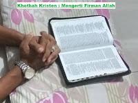 Khotbah Kristen : Mengerti Firman Allah