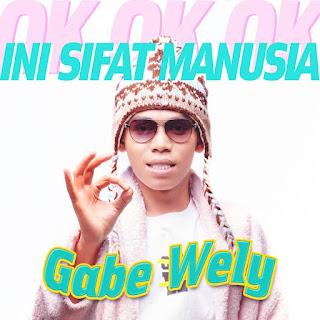 Gabe Wely - Ini Sifat Manusia (Ok Ok Ok) MP3