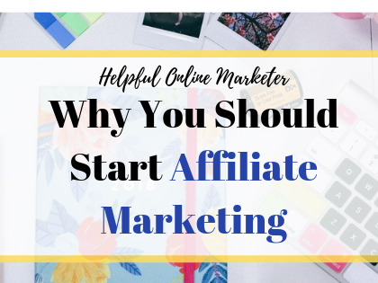 Why You Should Start Affiliate Marketing