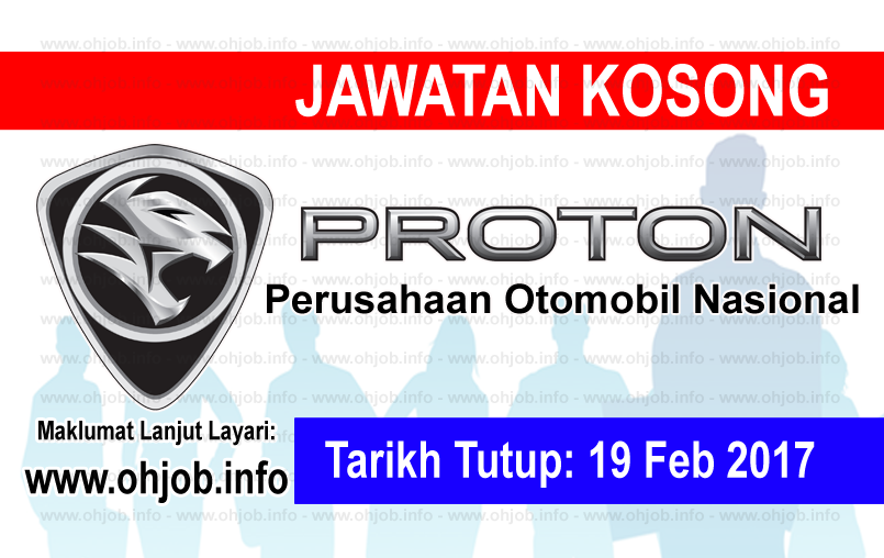 Jawatan Kerja Kosong Perusahaan Otomobil Nasional (PROTON) logo www.ohjob.info februari 2017