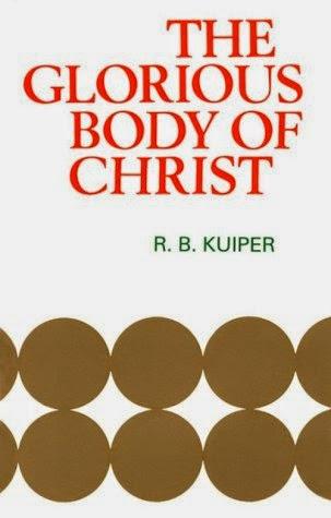 R .B. Kuiper-El Cuerpo Glorioso De Cristo-